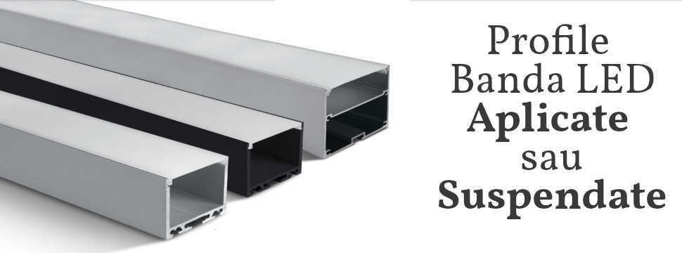 Profile LED Aplicate sau suspendate